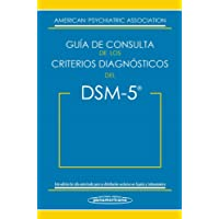 DSM-5. Guía de consulta de los criterios diagnósticos del DSM-5: DSM-5®. Spanish Edition of the Desk Reference to the Diagnostic Criteria From DSM-5®
