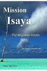 Mission Isaya: The Migrants return Kindle Edition
