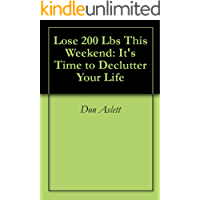 Lose 200 Lbs This Weekend: It's Time to Declutter Your Life