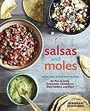 food salsa - Salsas and Moles: Fresh and Authentic Recipes for Pico de Gallo, Mole Poblano, Chimichurri, Guacamole, and More