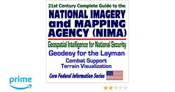 21st Century Complete Guide to the National Imagery and Mapping ...