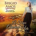 A Fence Around Her | Brigid Amos