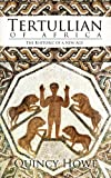 img - for Tertullian of Africa: The Rhetoric of a New Age book / textbook / text book