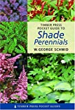 Pocket Guide to Shade Perennials (Timber Press Pocket Guides)