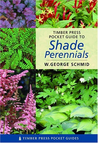 (Pocket Guide To Shade Perennials;TIMBER PRESS POCKET)