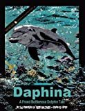 Daphina - A Freed Bottlenose Dolphin Tale by DJ Burk (2013-04-04)