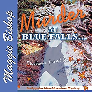 Murder at Blue Falls: The Horse Found the Body Audiobook