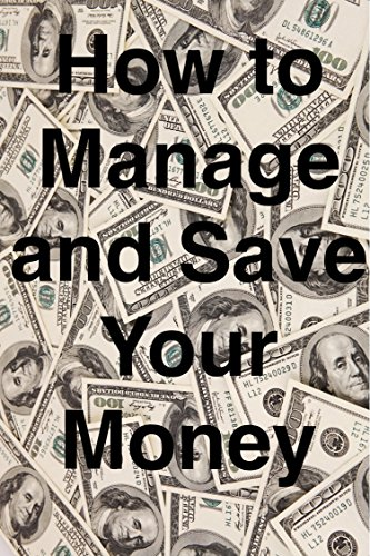 How to Manage and Save Your Money