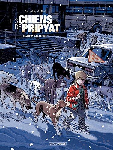 Les Chiens de Pripyat - Tome 2 - Les enfants de l'atome (French Edition)