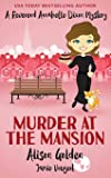 Murder at the Mansion (A Reverend Annabelle Dixon Cozy Mystery)