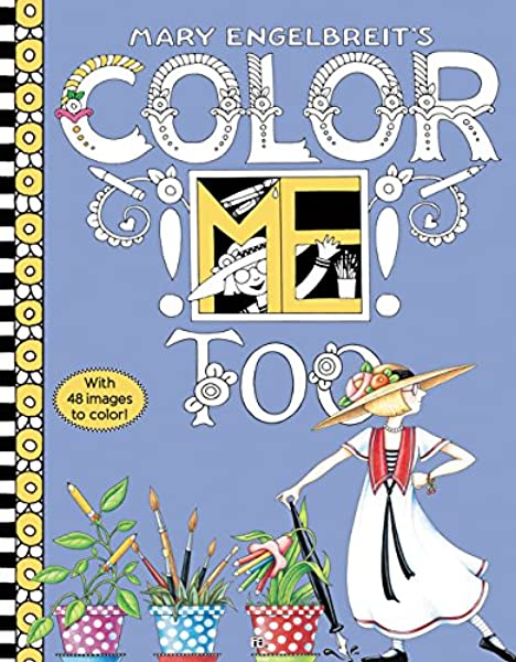 - Mary Engelbreit's Color ME Too Coloring Book: Coloring Book For Adults And  Kids To Share: Engelbreit, Mary, Engelbreit, Mary: 9780062562586:  Amazon.com: Books