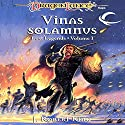 Vinas Solamnus: Dragonlance: Lost Legends, Book 1 Audiobook by J. Robert King Narrated by Liam O'Brien