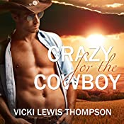 Crazy for the Cowboy: Sexy Texans, Book 1 | Vicki Lewis Thompson