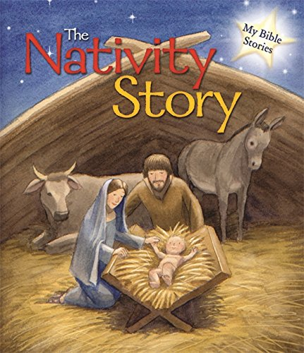 The Nativity Story (My Bible Stories) -