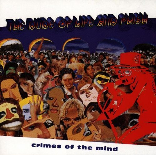 Crimes of the Mind by Dude of Life & Phish (1994) Audio CD