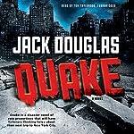 Quake | Jack Douglas