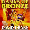 Ranks of Bronze Hörbuch von David Drake Gesprochen von: Mark Boyett