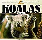 img - for Koalas for Kids (Wildlife for Kids Series) book / textbook / text book