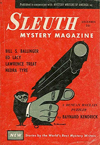 SLEUTH MYSTERY MAGAZINE VOLUME 1 NO. 2 DECEMBER 1958, (Sleuth) [cover design by Reese Brandt] [Ed Lacy, Nedra Tyre, Harry Muheim, Dona