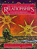 The Secret Language of Relationships: Your Complete Personal Guide to Any Relationship with Anyone: Your Complete Personology Guide to Any Relationship with Anyone (A Joost Elffers Production)