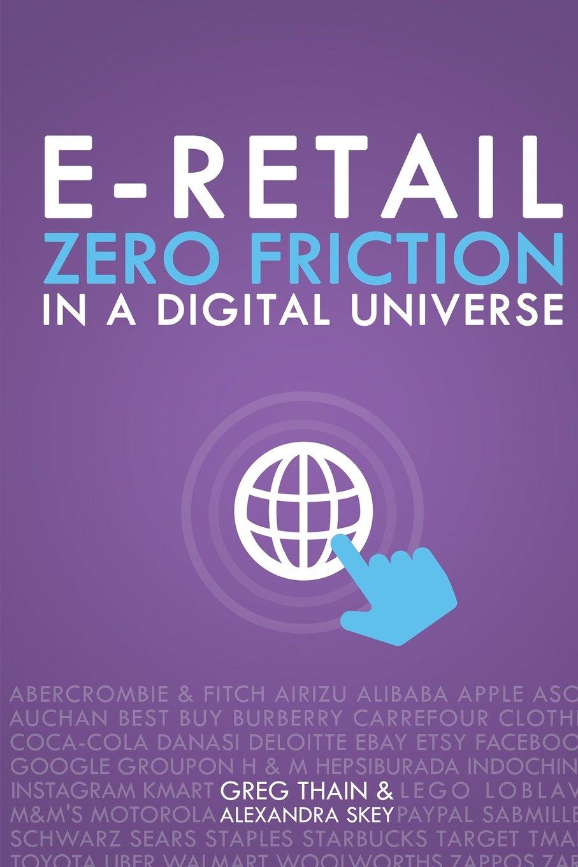 E-Retail Zero Friction In A Digital Universe PDF