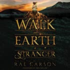 Walk on Earth a Stranger Audiobook by Rae Carson Narrated by Erin Mallon