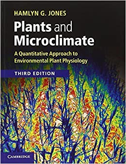 Book Plants and Microclimate: A Quantitative Approach to Environmental Plant Physiology – January 21, 2014