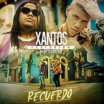 Recuerdo by Xantos & Jhay Cortez on Amazon Music - Amazon com
