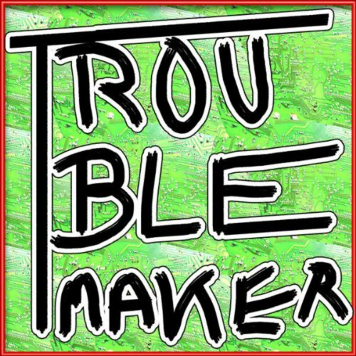 Troublemaker (With Free, New Age, Jona Vark, Papi, It Girl, You make me feel, It will Rain and Rolling in the (New Age Girl)