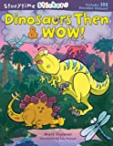 Dinosaurs Then and Wow!, Mark Shulman, 1402718055