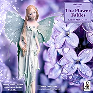 The Flower Fables (Unabridged Selections) Audiobook