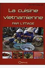 La cuisine vietnamienne par l'image (French Edition) Hardcover