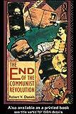 The End of the Communist Revolution, Robert V. Daniels, 0415061504
