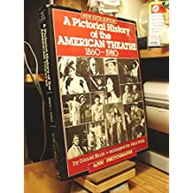 A Pictorial History of the American Theatre, 1860-1980