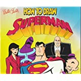 How to Draw Superman (DC Comics How to Draw Books)