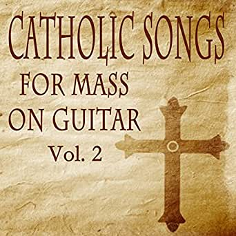 Catholic Songs for Mass on Guitar, Vol  2 by David Feily on Amazon