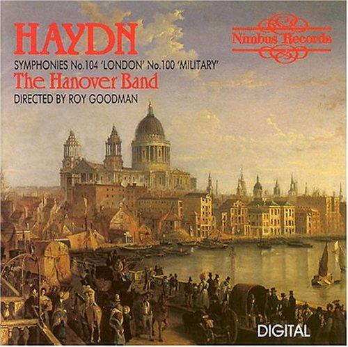 Haydn: Symphonies 100 (Military) and 104 (London); Roy Goodman, The Hanover Band