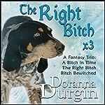 The Right Bitch Trio | Doranna Durgin