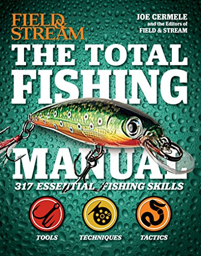 The Total Fishing Manual: 317 Essential Fishing Skills (Field and Stream) by [Cermele, Joe]