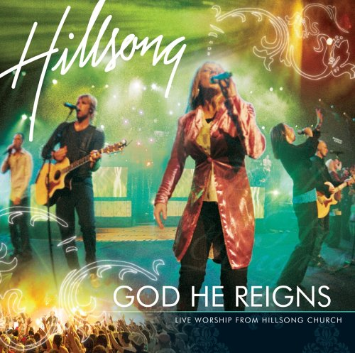 God He Reigns: Live Worship From Hillsong Church by Sony