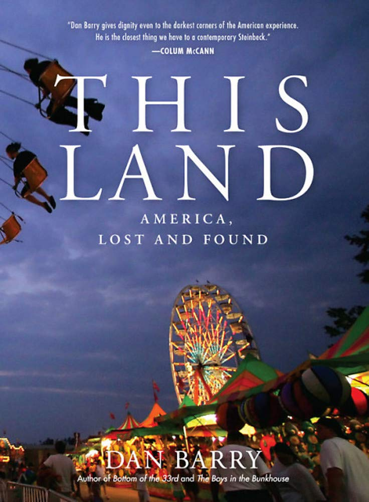 This Land: America, Lost and Found: Barry, Dan: 9780316415514: Amazon.com:  Books