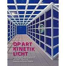 Op Art · Kinetik · Lichtkunst: Kunst in der Sammung Wuerth von Josef Albers und Vasarely bis Patrick Hughes