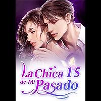 La Chica de Mi Pasado 15: Hora de despertar (Spanish Edition)