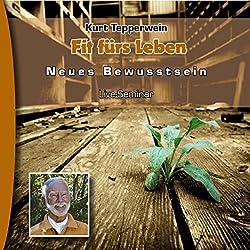 Fit fürs Leben (Neues Bewusstsein: Seminar-Live-Hörbuch)