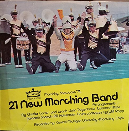 Charter Publications Marching Showcase '74: 21 New Marching Band Arrangements: Sounds for Contemporary (Marching Band Arrangement)