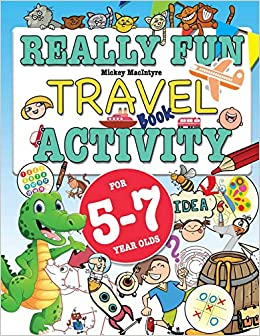 Really Fun Travel Activity Book For 5 7 Year Olds Fun Educational