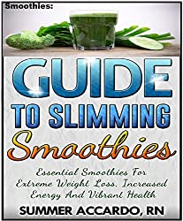 Unlimited Book: Guide To Slimming Smoothies: Essential Smoothies For Extreme Weight Loss, Increased Energy And Vibrant Health (English Edition)