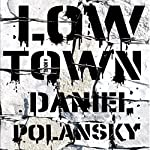 Low Town: A Novel | Daniel Polansky