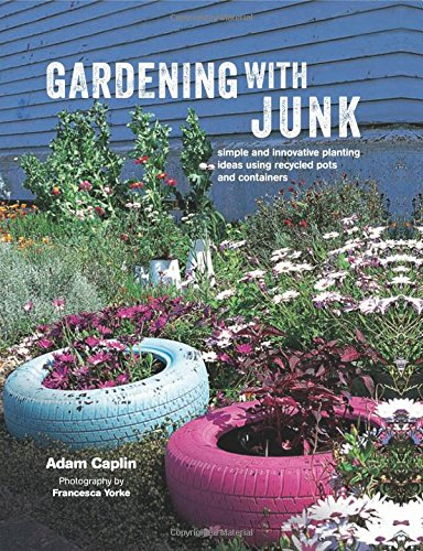 Gardening with Junk: Simple and innovative...