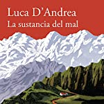 La sustancia del mal [Beneath the Mountain] | Luca D'Andrea